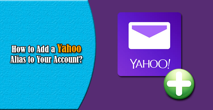How to Add a Yahoo Alias to Your Account?