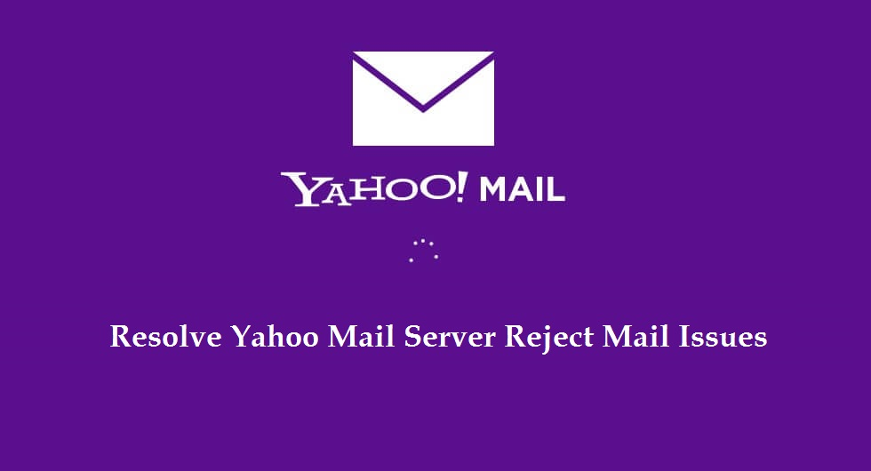 Fix Yahoo Mail Server Reject Mail Issues