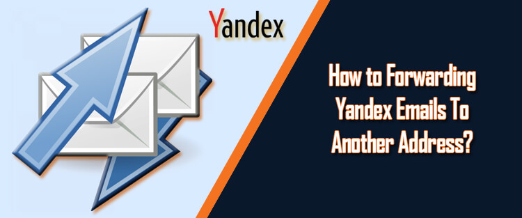 Forwarding Yandex Emails To Another Address