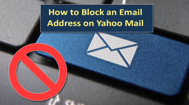 How to Block an Email Address on Yahoo Mail