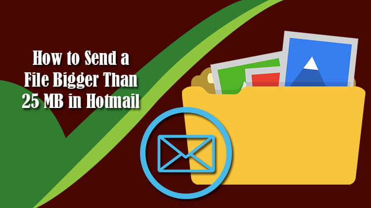 Send-a-File-Bigger-Than-25-MB-in-Hotmail