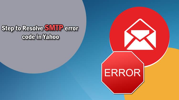 Steps-to-Fix-SMTP-Error-Code-in-Yahoo