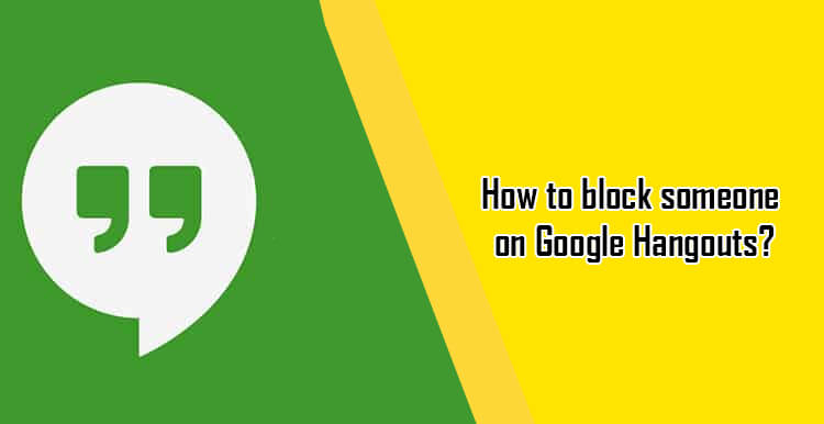 How to Block & Unblock someone on Google Hangouts?