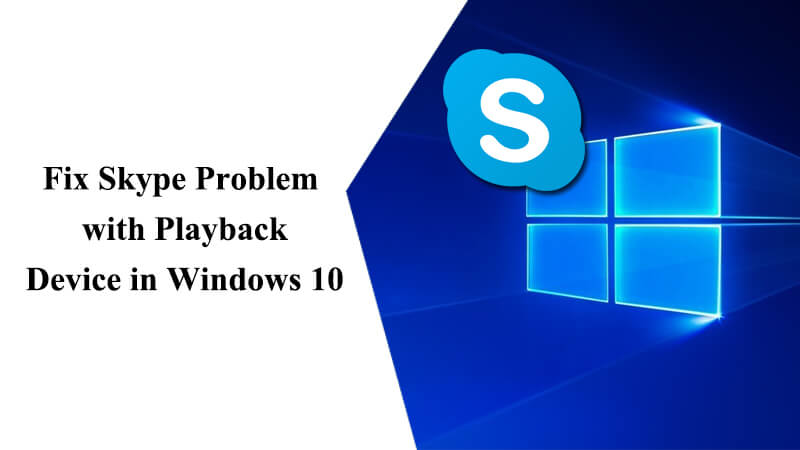 skype-problem-playback-device-in-windows-10
