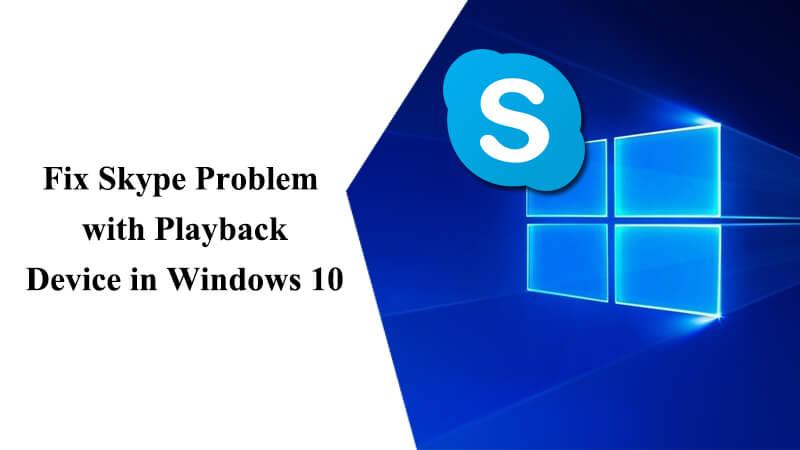 skype-problem-playback-device-in-windows-10